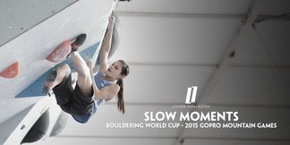 Slow Moments - 2015 GoPro Mountain Games - Bouldering World Cup
