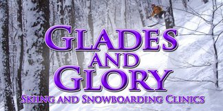 Glades & Glory - Skiing and Snowboarding Clinics - ©Explore the trees with confidence!