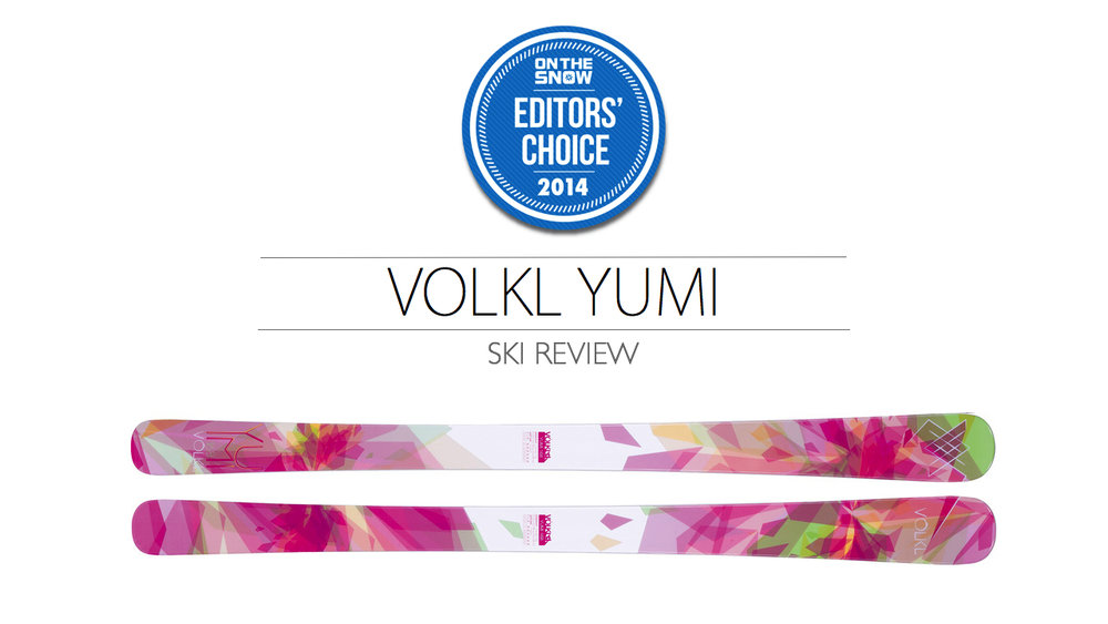 2014 Women Frontside Editor Choice Ski: Völkl Yumi
