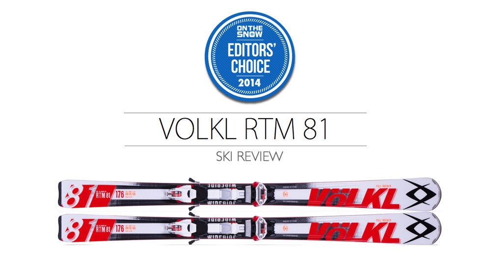2014 Men Frontside Editor Choice Ski: Völkl RTM 81