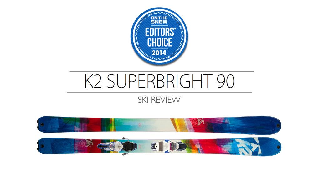 2014 Women's All-Mountain Editors' Choice Ski: K2 SuperBright 90