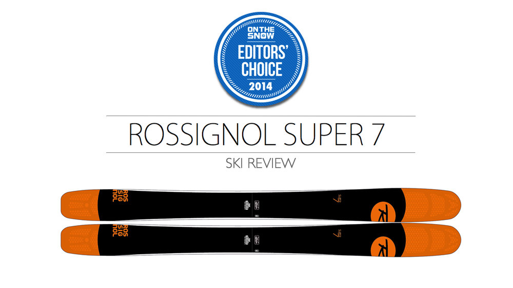 2014 Men Powder Editor Choice Ski: Rossignol Super 7