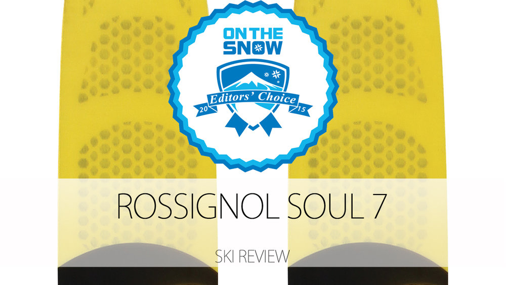 Rossignol Soul 7, a 2015 Editors' Choice Men's All-Mountain Back Ski. - © Rossignol