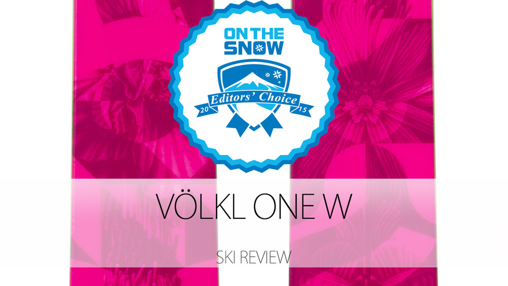 Völkl One W, a 2015 Editors' Choice Women's Powder Ski. - © Völkl