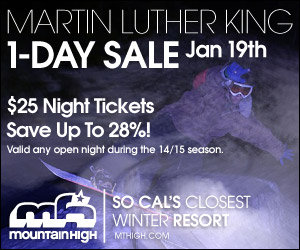 MLK 1-Day Sale Jan. 19th. $25 Night tickets, save up to 28% off. Valid Any open night during the 14/15 season. - © Mountain High